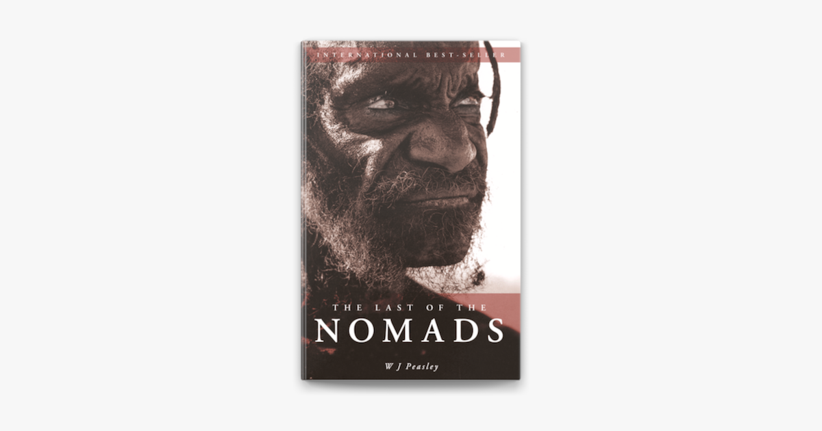 Last of the Nomads - W J Peaseley