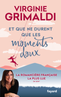 Et que ne durent que les moments doux ebook Download