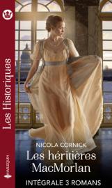 Les héritières MacMorlan - Intégrale 3 romans