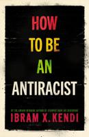 Ibram X. Kendi - How To Be an Antiracist artwork