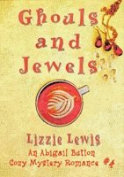 Ghouls and Jewels: An Abi Button Cozy Mystery Romance #4