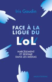 Face à la Ligue du LOL - Harcèlement et sexisme dans les médias