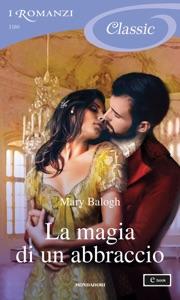 La magia di un abbraccio (I Romanzi Classic) da Mary Balogh