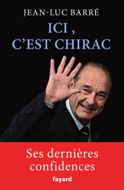 Ici, c'est Chirac Par Ici, c'est Chirac