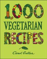 Carol Gelles - 1,000 Vegetarian Recipes artwork