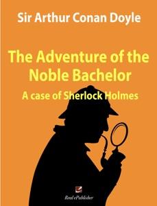 The Adventure of the Noble Bachelor da Athur Conan Doyle