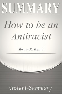 How to be an Antiracist Summary
