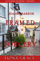 Fiona Grace - Framed by a Forgery (A Lacey Doyle Cozy Mystery—Book 8) artwork