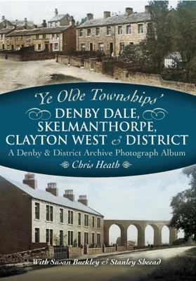Denby Dale, Skelmanthorpe, Clayton West & District