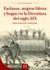 Esclavos, Negros Libres Y Bogas En La Literatura Del Siglo XIX