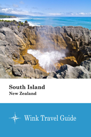 South Island (New Zealand) - Wink Travel Guide