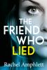 Rachel Amphlett - The Friend Who Lied artwork