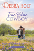 Debra Holt - True Blue Cowboy  artwork