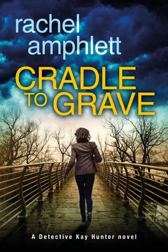 Rachel Amphlett - Cradle to Grave