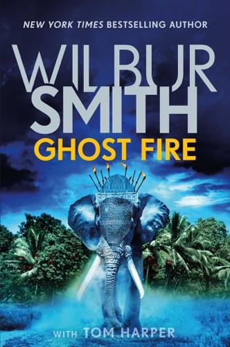 Wilbur Smith - Ghost Fire