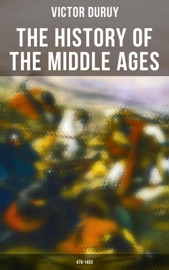 The History Of The Middle Ages 476 1453