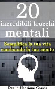 20 incredibili trucchi mentali da Danilo Henrique Gomes