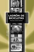 Ladrón de bicicletas. (Ladri di biciclette). Vittorio De Sica (1948)
