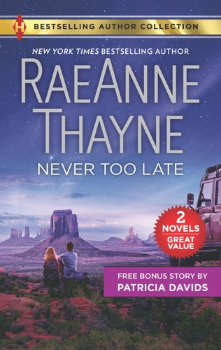 RaeAnne Thayne & Patricia Davids - Never Too Late & His Bundle of Love