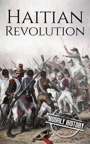 Hourly History - Haitian Revolution