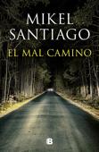 Download and Read Online El mal camino
