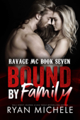 Bound by Family (Ravage MC #6) (Bound #1)