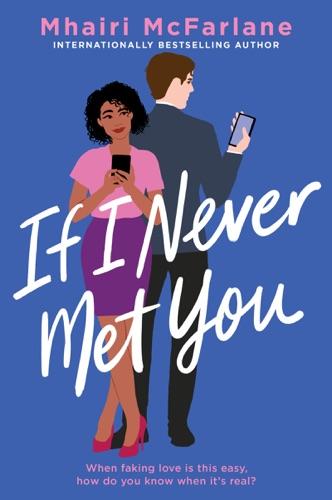 Mhairi McFarlane - If I Never Met You