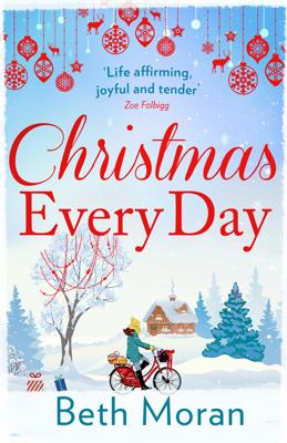 Beth Moran - Christmas Every Day book