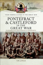 Pontefract & Castleford In The Great War