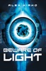 Beware Of Light