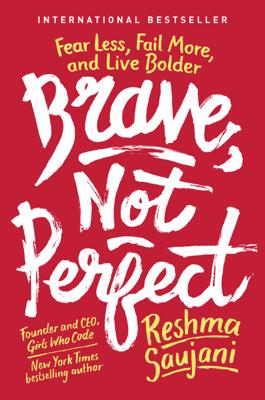 Brave, Not Perfect - Reshma Saujani book