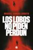 Miguel Conde-Lobato - Los lobos no piden perdón portada