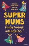 Super Mums  Parfaitement Imparfaites