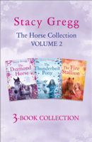 Stacy Gregg - The Stacy Gregg 3-book Horse Collection: Volume 2 artwork