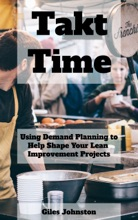 Takt Time: Using Demand Planning To Help Shape Your Lean Improvement Projects