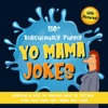 150+ Ridiculously Funny Yo Mama Jokes. Hilarious & Silly Yo Momma Jokes So Terrible, Even Your Mum Will Laugh Out Loud! (With Pictures)