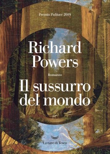 Richard Powers - Il sussurro del mondo