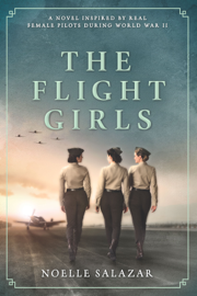 The Flight Girls - Noelle Salazar book summary
