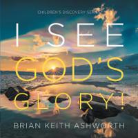 Brian Keith Ashworth - I See God's Glory! artwork