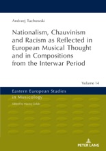 Nationalism, Chauvinism and Racism as Reflected in European Musical Thought and in Compositions from the Interwar Period
