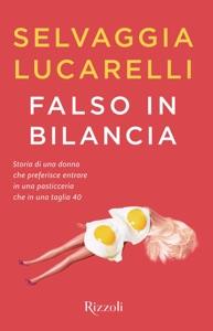 Falso in bilancia da Selvaggia Lucarelli