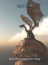 Spread Of The Dungeons: III Of The Dungeon Hive Trilogy