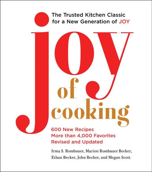 Joy of Cooking da Irma S. Rombauer, Marion Rombauer Becker, Ethan Becker, John Becker & Megan Scott