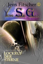 Download and Read Online Lockruf der Sterne (Young Star Guards 1)