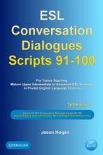 ESL Conversation Dialogues Scripts 91-100 Volume 10: General English, Australian English, Medical English and Phrasal Verbs: For Tutors Teaching Mature Upper Intermediate to Advanced ESL Students