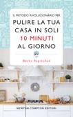 Il metodo rivoluzionario per pulire la tua casa in soli 10 minuti al giorno Book Cover