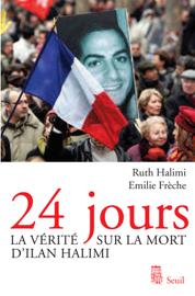 24 Jours. La vérité sur la mort d'Ilan Halimi