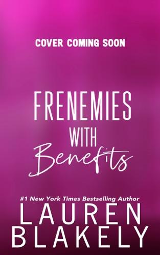 Lauren Blakely - Frenemies With Benefits