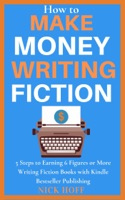 How to Make Money Writing Fiction