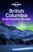 British Columbia & the Canadian Rockies Travel Guide